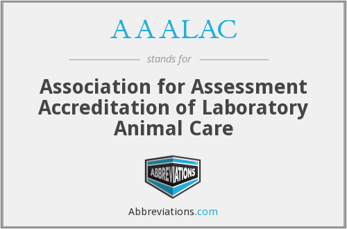 AAALAC - Association for Assessment Accreditation of Laboratory Animal Care