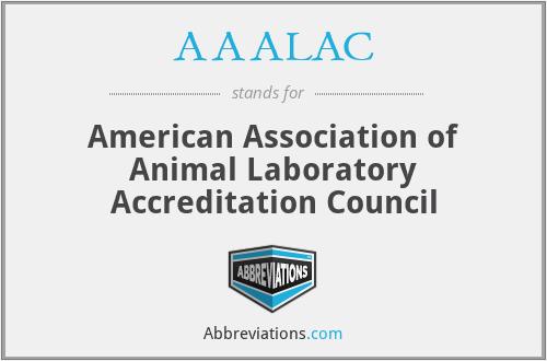 AAALAC - American Association of Animal Laboratory Accreditation Council