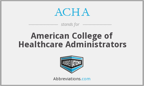 ACHA - American College of Healthcare Administrators