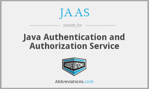 JAAS - Java Authentication and Authorization Service