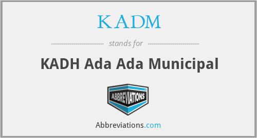 KADM - KADH Ada Ada Municipal
