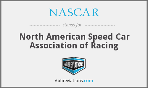 NASCAR - North American Speed Car Association of Racing