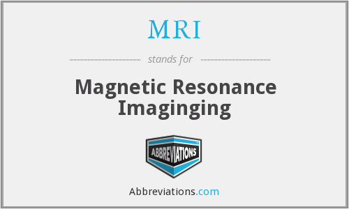 MRI - Magnetic Resonance Imaginging