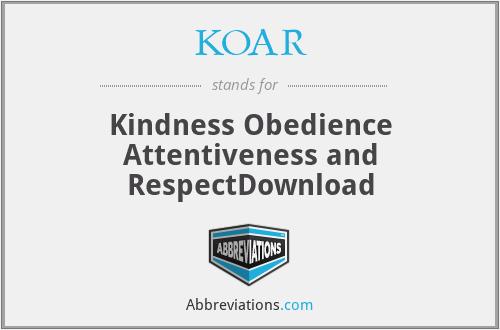 KOAR - Kindness Obedience Attentiveness and RespectDownload