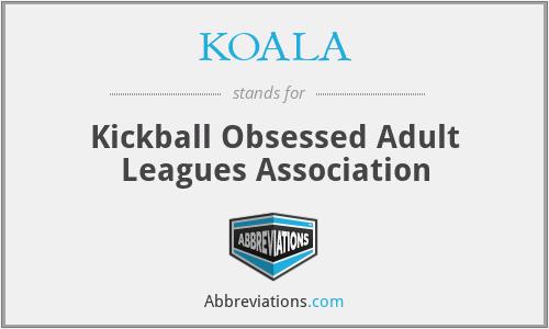 KOALA - Kickball Obsessed Adult Leagues Association