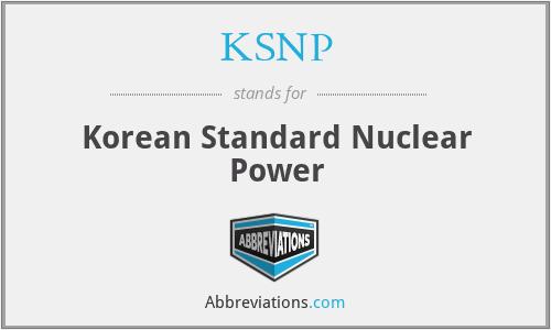 KSNP - Korean Standard Nuclear Power
