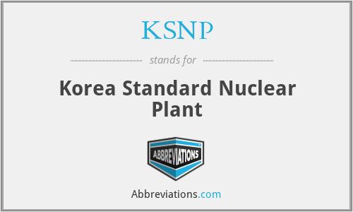 KSNP - Korea Standard Nuclear Plant