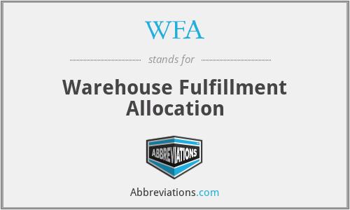 WFA - Warehouse Fulfillment Allocation