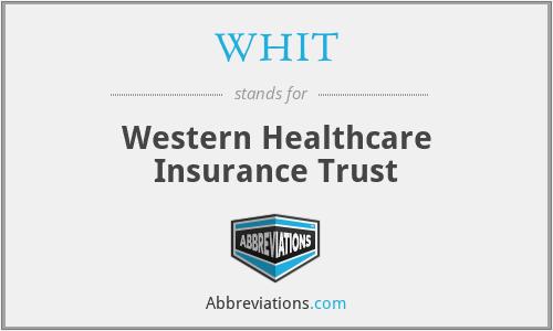 WHIT - Western Healthcare Insurance Trust