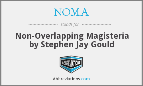 NOMA - Non-Overlapping Magisteria by Stephen Jay Gould