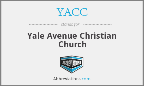 YACC - Yale Avenue Christian Church
