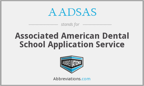 AADSAS - Associated American Dental School Application Service