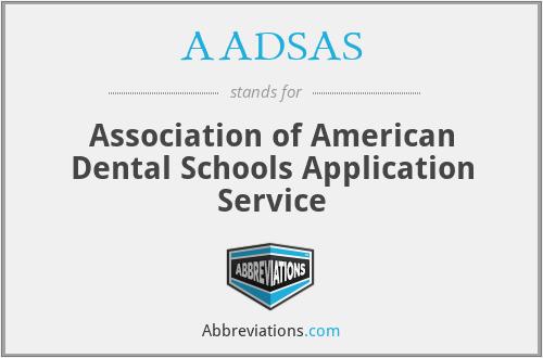 AADSAS - Association of American Dental Schools Application Service
