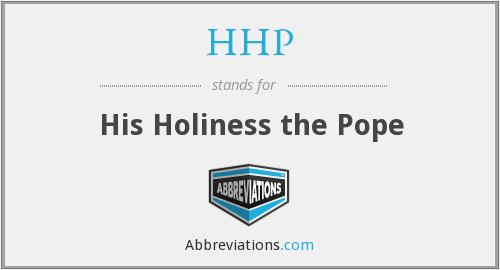 HHP - His Holiness the Pope