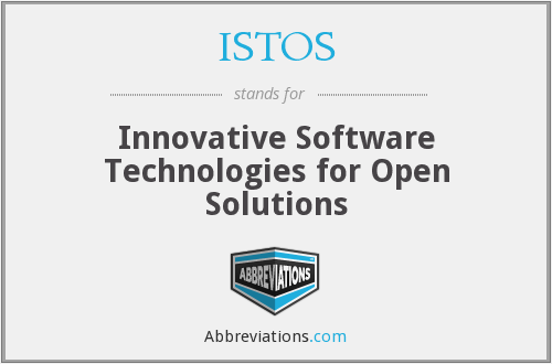 ISTOS - Innovative Software Technologies for Open Solutions