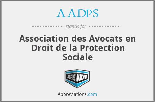 AADPS - Association des Avocats en Droit de la Protection Sociale
