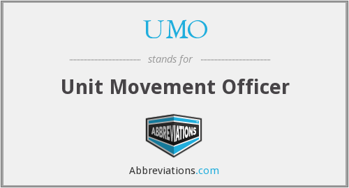 UMO - Unit Movement Officer