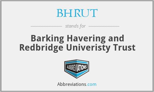 BHRUT - Barking Havering and Redbridge Univeristy Trust