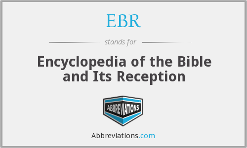 EBR - Encyclopedia of the Bible and Its Reception