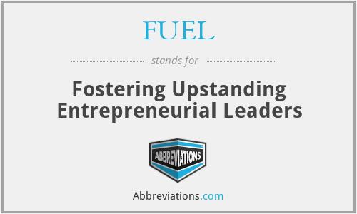 FUEL - Fostering Upstanding Entrepreneurial Leaders