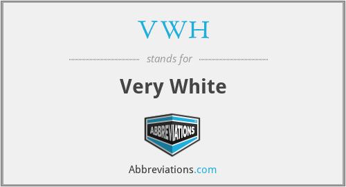 VWH - Very White