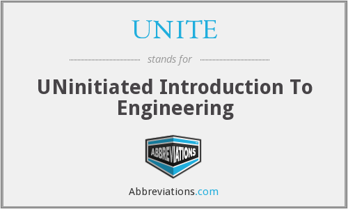 UNITE - UNinitiated Introduction To Engineering