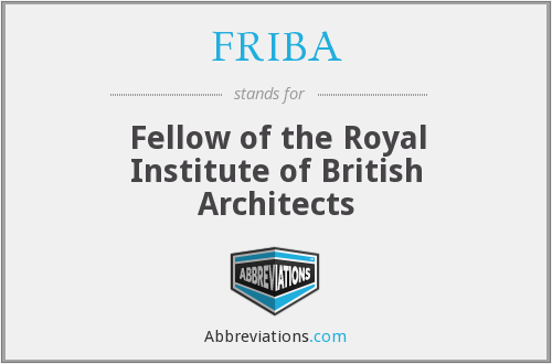 FRIBA - Fellow of the Royal Institute of British Architects