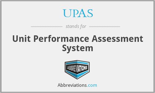 UPAS - Unit Performance Assessment System