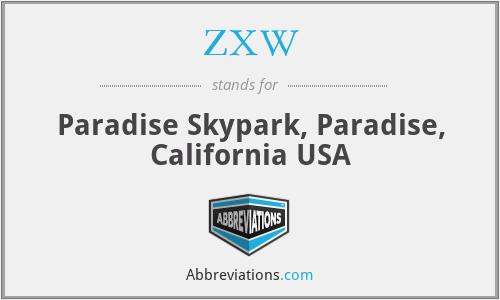 ZXW - Paradise Skypark, Paradise, California USA