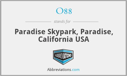 O88 - Paradise Skypark, Paradise, California USA