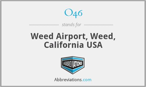 O46 - Weed Airport, Weed, California USA