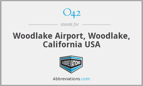 O42 - Woodlake Airport, Woodlake, California USA