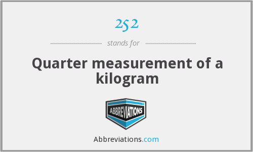 252 - Quarter measurement of a kilogram