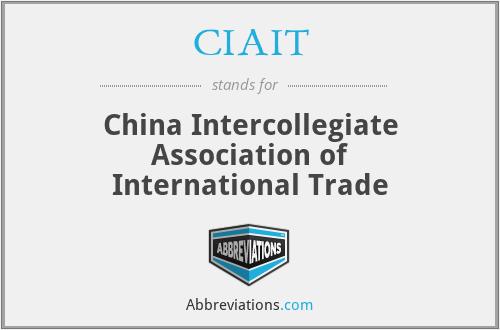 CIAIT - China Intercollegiate Association of International Trade