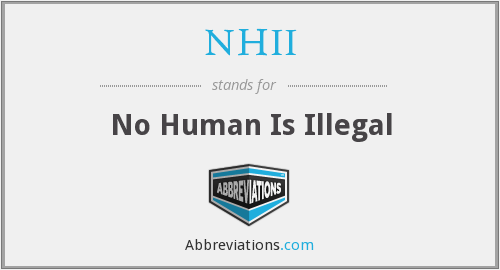 NHII - No Human Is Illegal