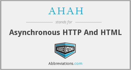 AHAH - Asynchronous HTTP And HTML