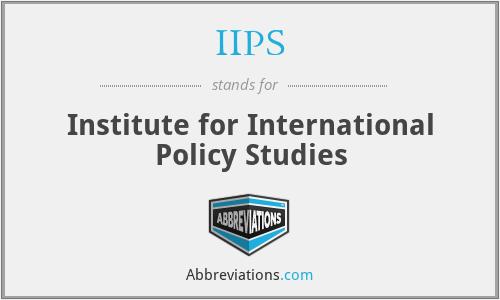 IIPS - Institute for International Policy Studies