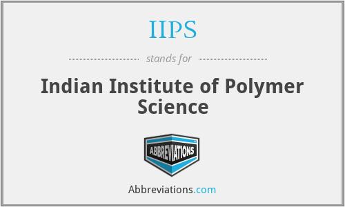 IIPS - Indian Institute of Polymer Science