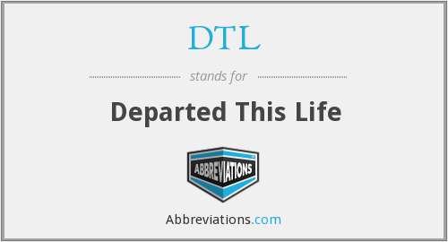 DTL - Departed This Life