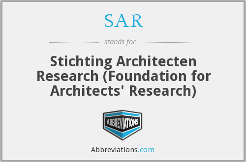 SAR - Stichting Architecten Research (Foundation for Architects' Research)