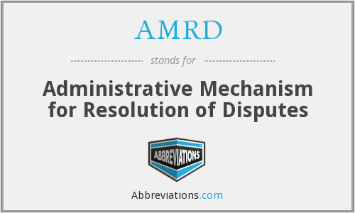 AMRD - Administrative Mechanism for Resolution of Disputes