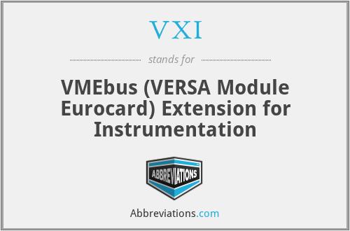 VXI - VMEbus (VERSA Module Eurocard) Extension for Instrumentation