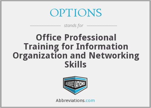 OPTIONS - Office Professional Training for Information Organization and Networking Skills