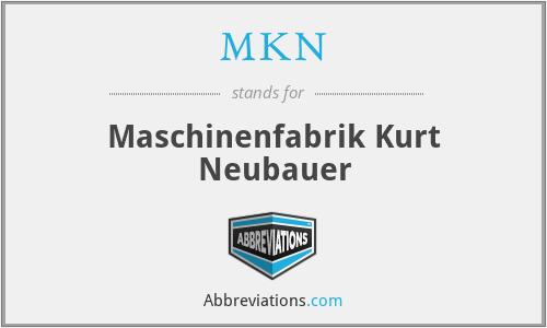 MKN - Maschinenfabrik Kurt Neubauer