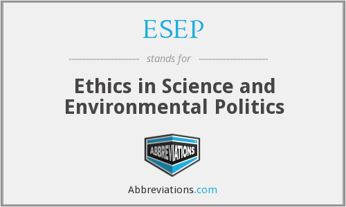 ESEP - Ethics in Science and Environmental Politics