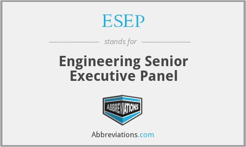 ESEP - Engineering Senior Executive Panel