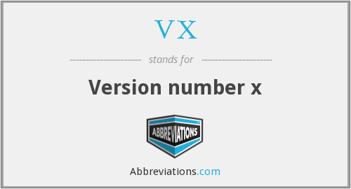 VX - Version number x