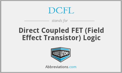 DCFL - Direct Coupled FET (Field Effect Transistor) Logic