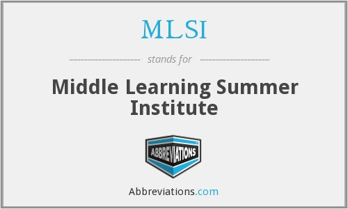 MLSI - Middle Learning Summer Institute