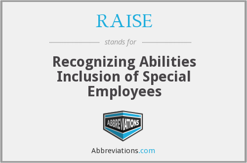 RAISE - Recognizing Abilities Inclusion of Special Employees